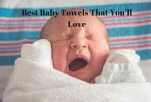 Baby Towels That You'll Love