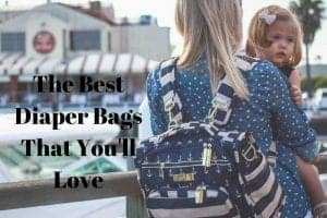 The Best Diaper Bags That You'll Love