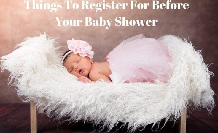 Things To Register For Before Your Baby Shower