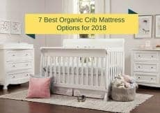 7 best organic crib mattress options for 2018