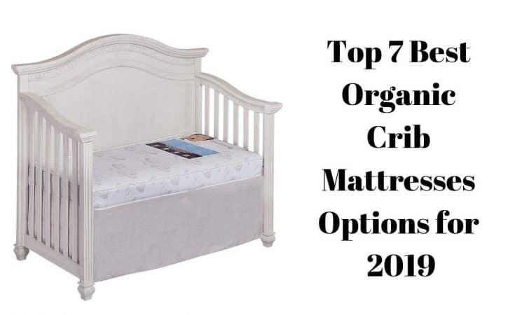 Top 7 Best Organic Crib Mattresses Options for 2019