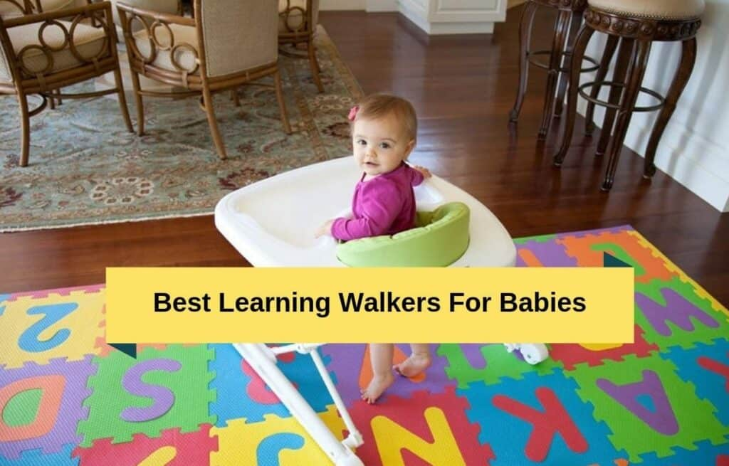 Best Learning Walkers For Babies