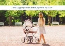 Best Jogging Stroller Travel Systems For 2018