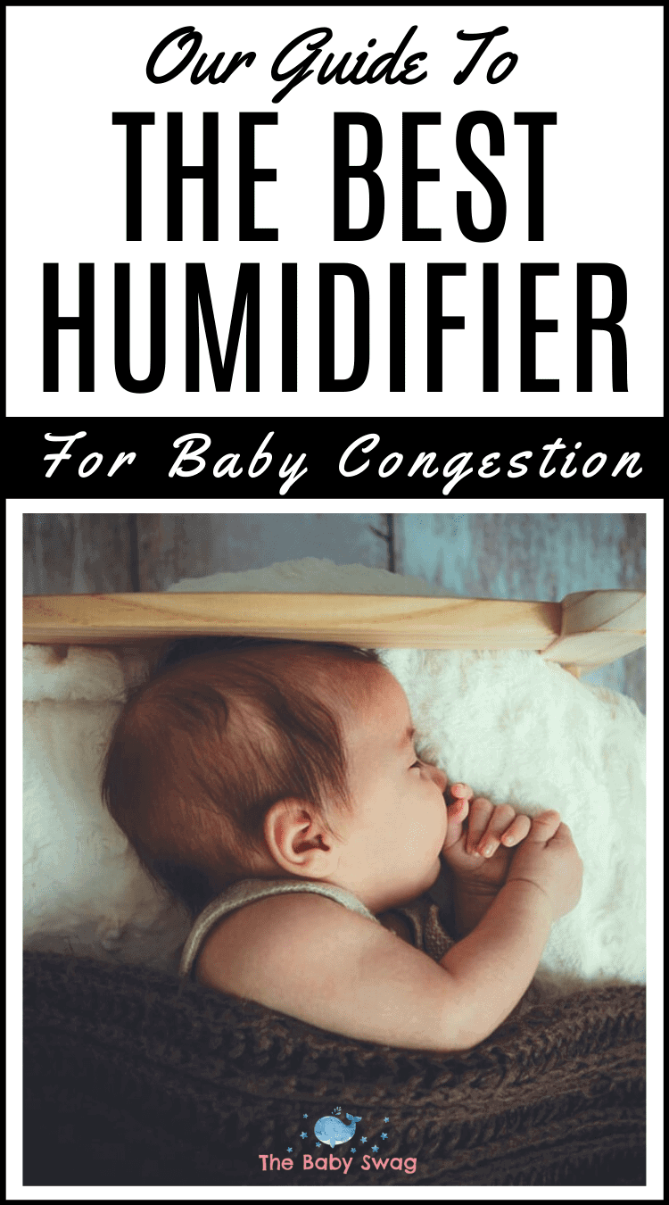 Our Guide to The Best Humidifier for Baby Congestion