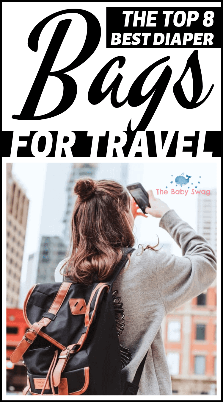 The Top 8 Best Diaper Bags For Travel