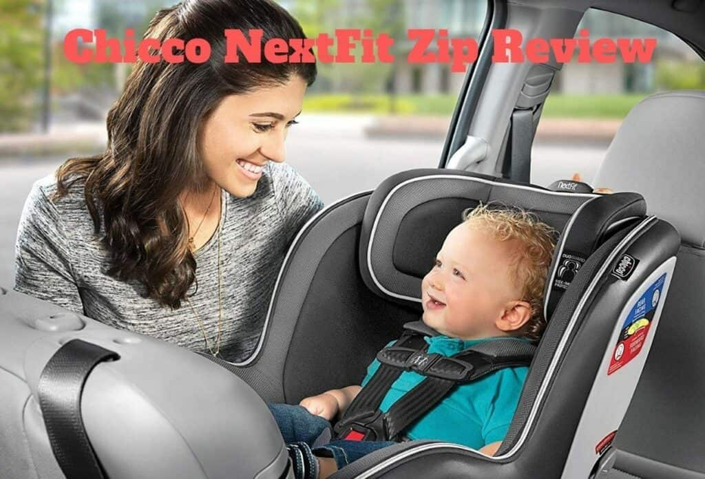 Chicco NextFit Zip Review
