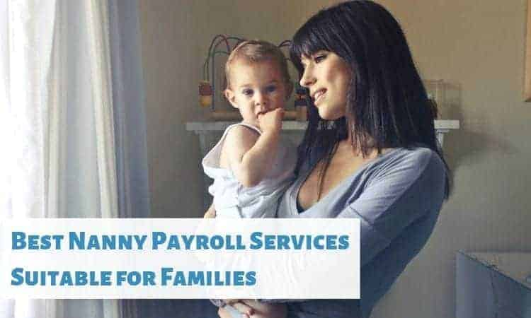 Best Nanny Payroll Services Suitable for Families