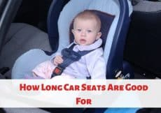 How Long Car Seats Are Good For and how to dispose them