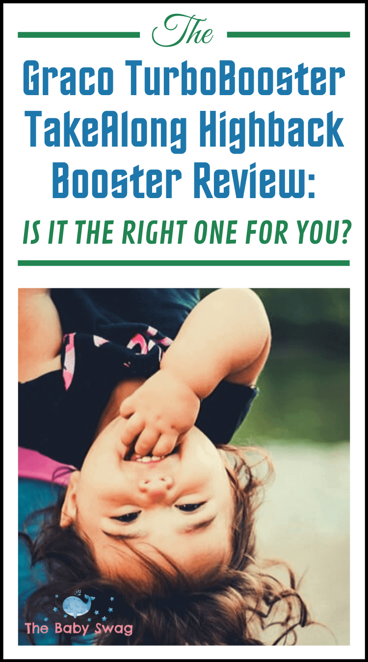 The Graco TurboBooster TakeAlong Highback Booster Review: Is It The Right One For You?