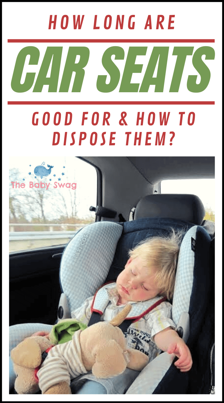 How Long Are Car Seats Good For & How to Dispose Them?