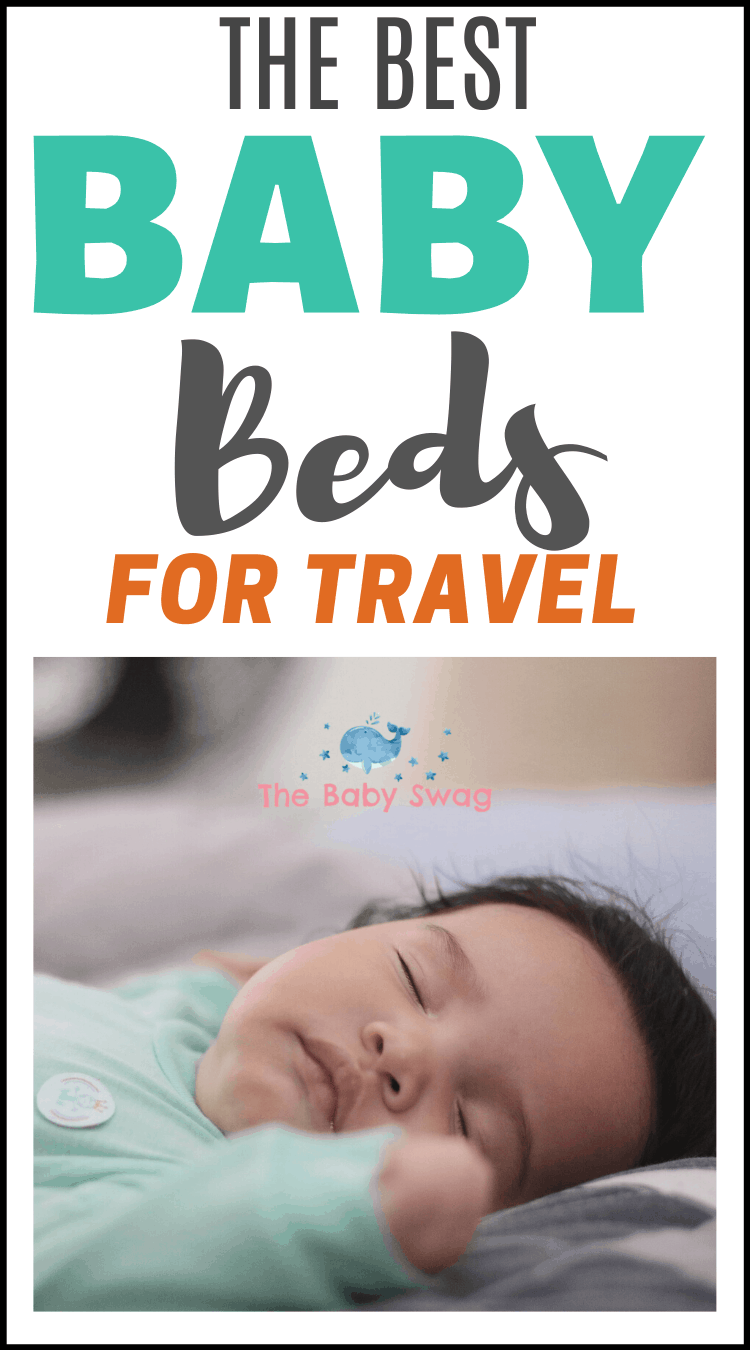 The Best Baby Beds For Travel - Never Miss A Nap Again!