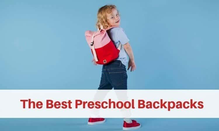 The Best Preschool Backpacks