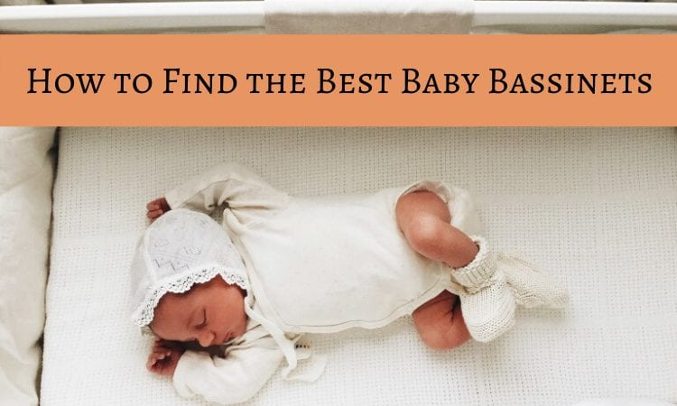 How to Find the Best Baby Bassinets