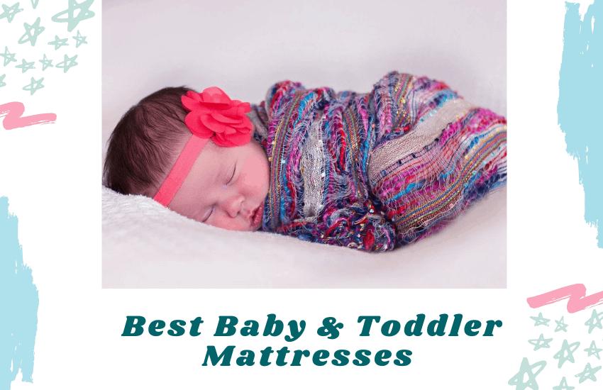Best Baby & Toddler Mattresses